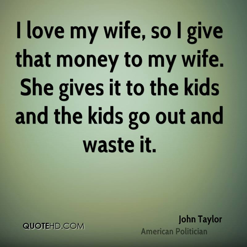John Taylor Wife Quotes Quotehd