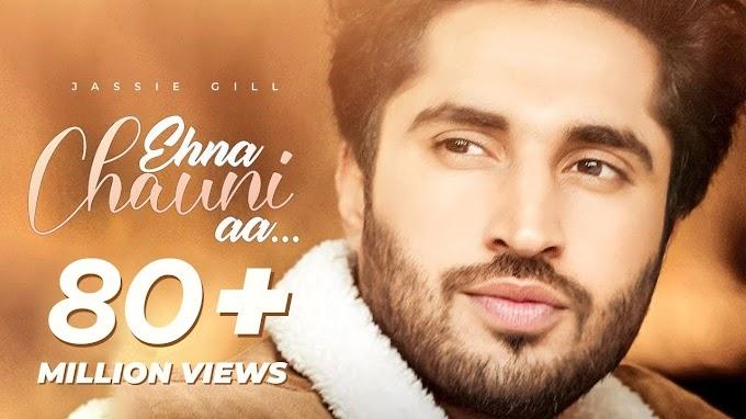 Ehna Chauni Aa - Jassie Gill Lyrics