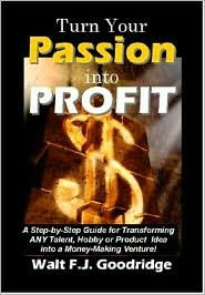 Turn Your Passion Into Profit 2006 Edition