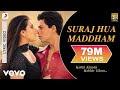Suraj Hua Maddham Lyrics - Kabhi Khushi Kabhie Gham... (2001)