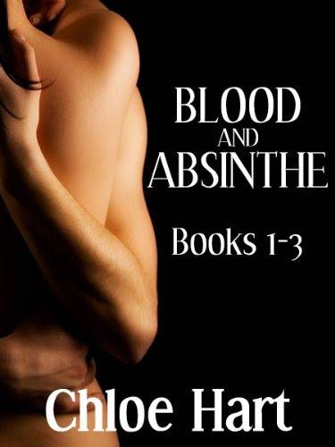 Blood and Absinthe: Books 1 - 3 (paranormal romance / vampire romance) by Chloe Hart