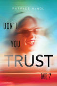 Title: Don't You Trust Me?, Author: Patrice Kindl
