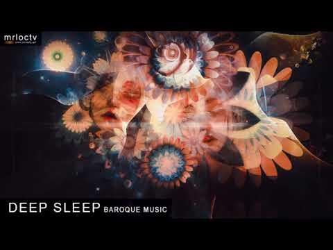 Giấc ngủ sâu - Deep Sleep | Baroque Music