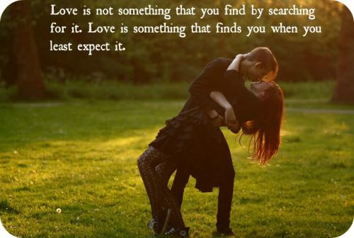 Real Love Is Not Something That You Find By Searching For It Love