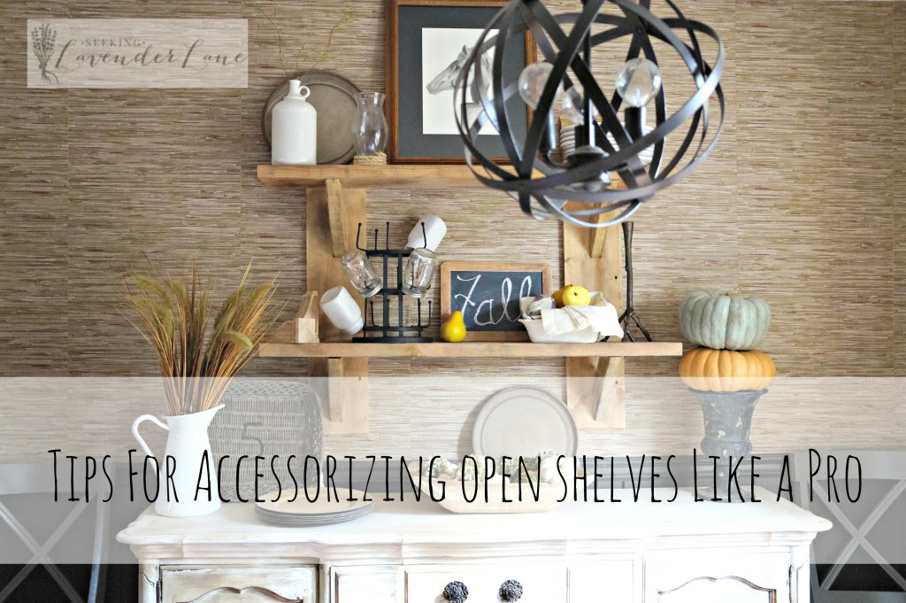 tips for accessorizing open shelves like a pro