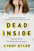 Title: The Dead Inside: A True Story, Author: Cyndy Etler