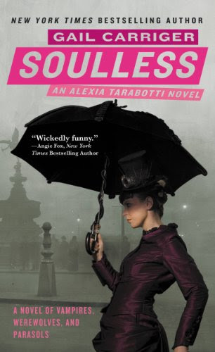 Soulless (The Parasol Protectorate) by Gaila Carriger