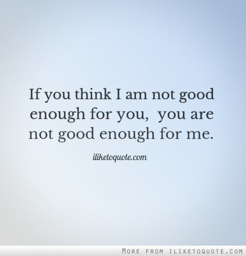 The Best and Most Comprehensive I Am Not Good Quotes
