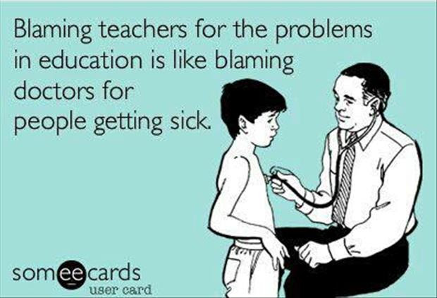 Blaming Teachers For Dumb Kids Funny Quotes Dump A Day