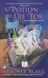 A Potion to Die For (Magic Potion Mystery #1)