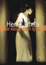 """Henry James """"W kleszczach lęku"""""""