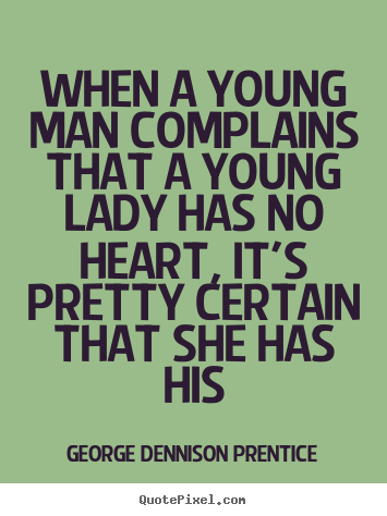 Love Quote When A Young Man Complains That A Young Lady Has No