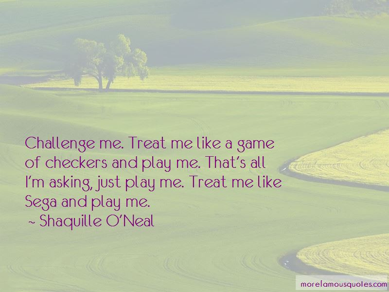 Treat Me Like A Game Quotes Top 11 Quotes About Treat Me Like A
