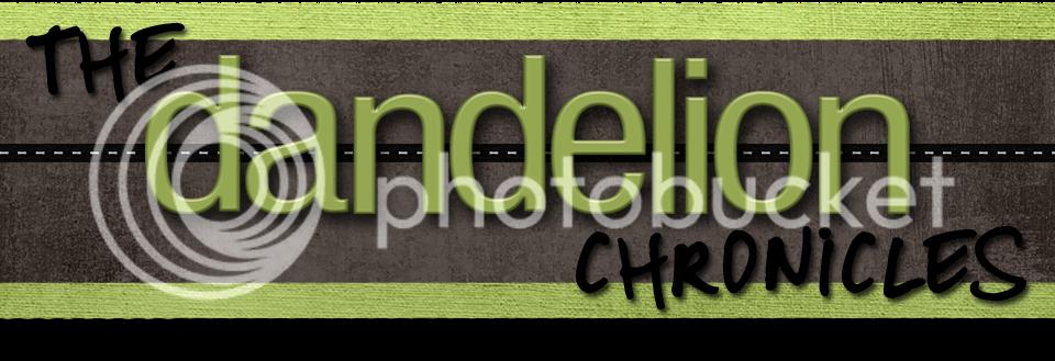 The Dandelion Chronicles