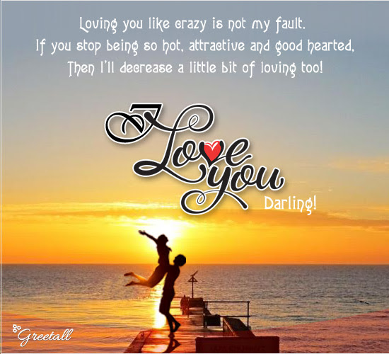 Loving You Like Crazy Is Not My Fault Free Madly In Love Ecards