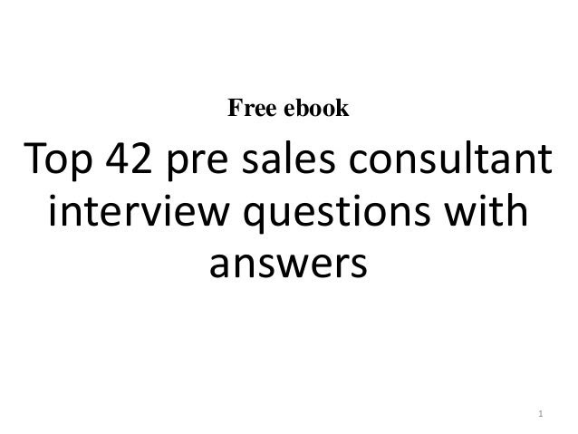 Pre sales consultant interview questions and answers