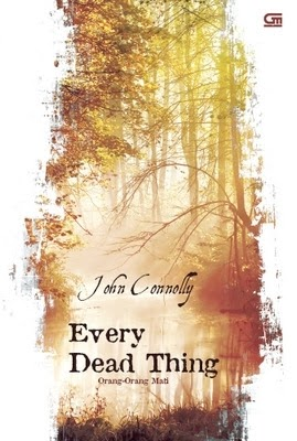 WISHFUL WEDNESDAY #28, EVERY DEAD THING BY JOHN CONNOLLY