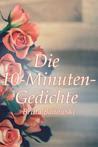 Die 10-Minuten-Gedichte: Gedichte Die Das Leben Schreibt
