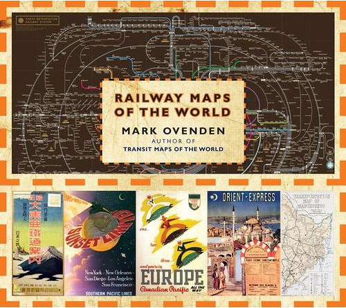 Railway Maps of the World by Mark Ovenden