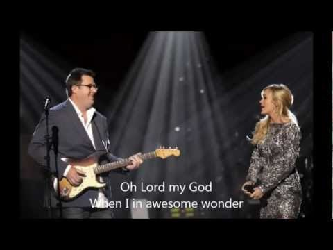 Lyrics For How Great Thou Art By Carrie Underwood