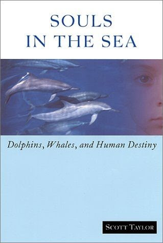 Souls In The Sea Dolphins Whales And Human Destiny