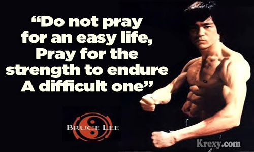 Bruce Lee Quotes Do Not Pray For An Easy Life Krexy Living
