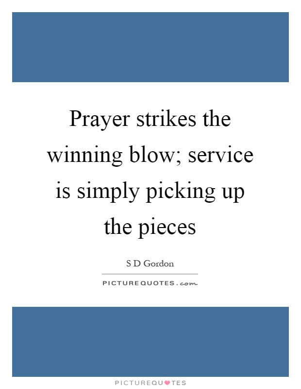 Prayer Strikes The Winning Blow Service Is Simply Picking Up