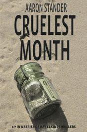 Cruelest Month by Aaron Stander