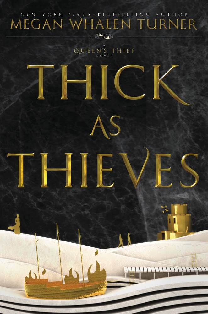 THICK AS THIEVES by Megan Whalen Turner - on sale May 16, 2017