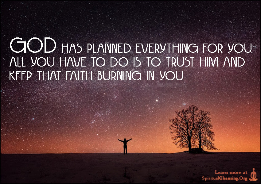 God Has Planned Everything For You All You Have To Do Is To Trust