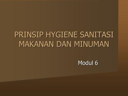 PRINSIP HYGIENE SANITASI MAKANAN DAN MINUMAN Modul 6.