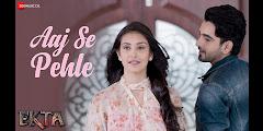 Aaj Se Pehle Lyrics - Armaan Malik
