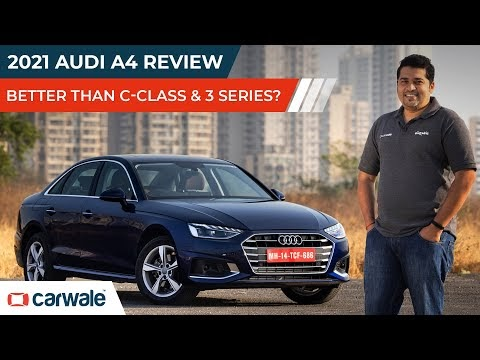 2021 Audi A4 Review   Is It Better Than Mercedes C Class and BMW 3 Series   First Drive   CarWale