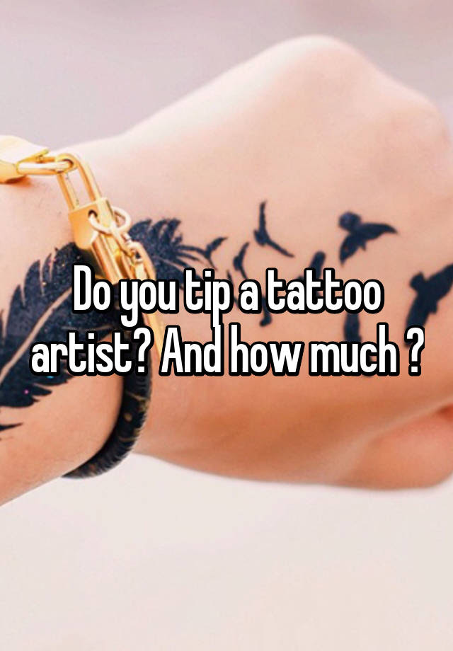 Do You Tip A Tattoo Artist And How Much