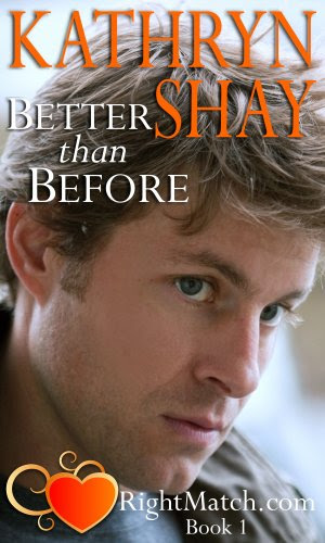 Better Than Before (RightMatch.com Trilogy) by Kathryn Shay