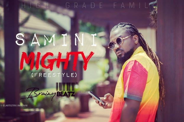 Samini - Mighty (Freestyle) (Prod. By Brainy Beatz)