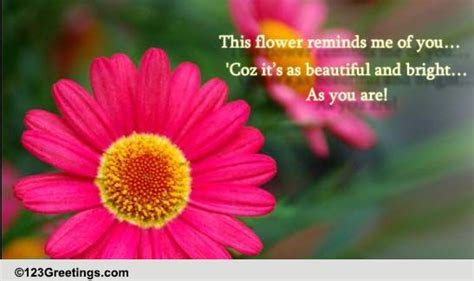This Flower Reminds Me Of You! Free Just Because eCards