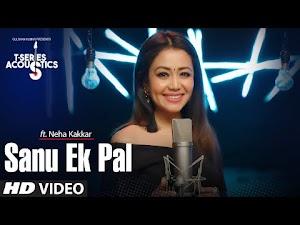SANU EK PAL LYRICS - Neha Kakkar | Acoustics | Raid