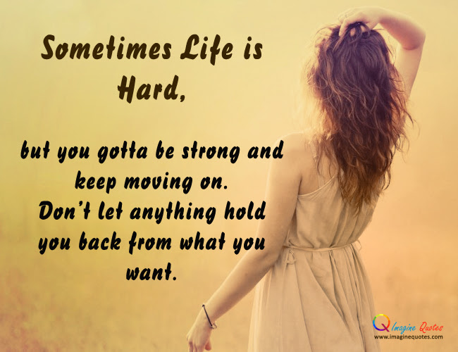 Quotes About Life Being Hard 48 Quotes