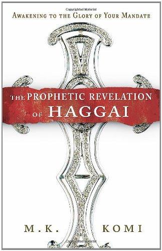 The Prophetic Revelation of Haggai: Awakening to the Glory of Your Mandate
