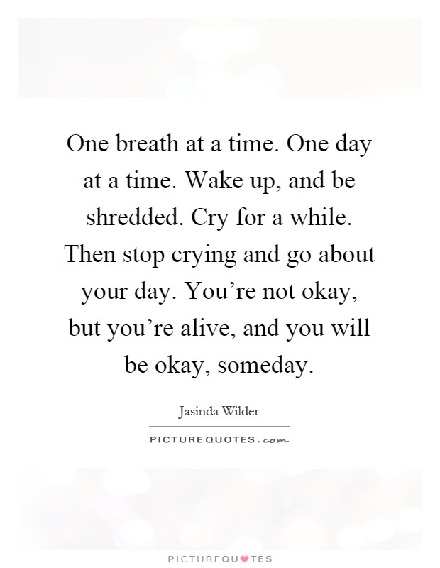 One Breath At A Time One Day At A Time Wake Up And Be