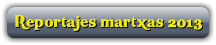 Reportajes martxas 2013