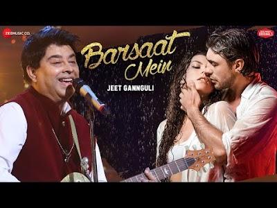BARSAAT MEIN LYRICS – Jeet Gannguli   Zee Music Originals