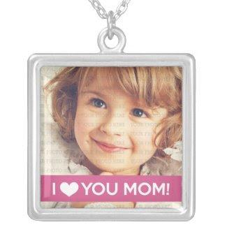 I Love You Mom - Custom Photo Custom Jewelry