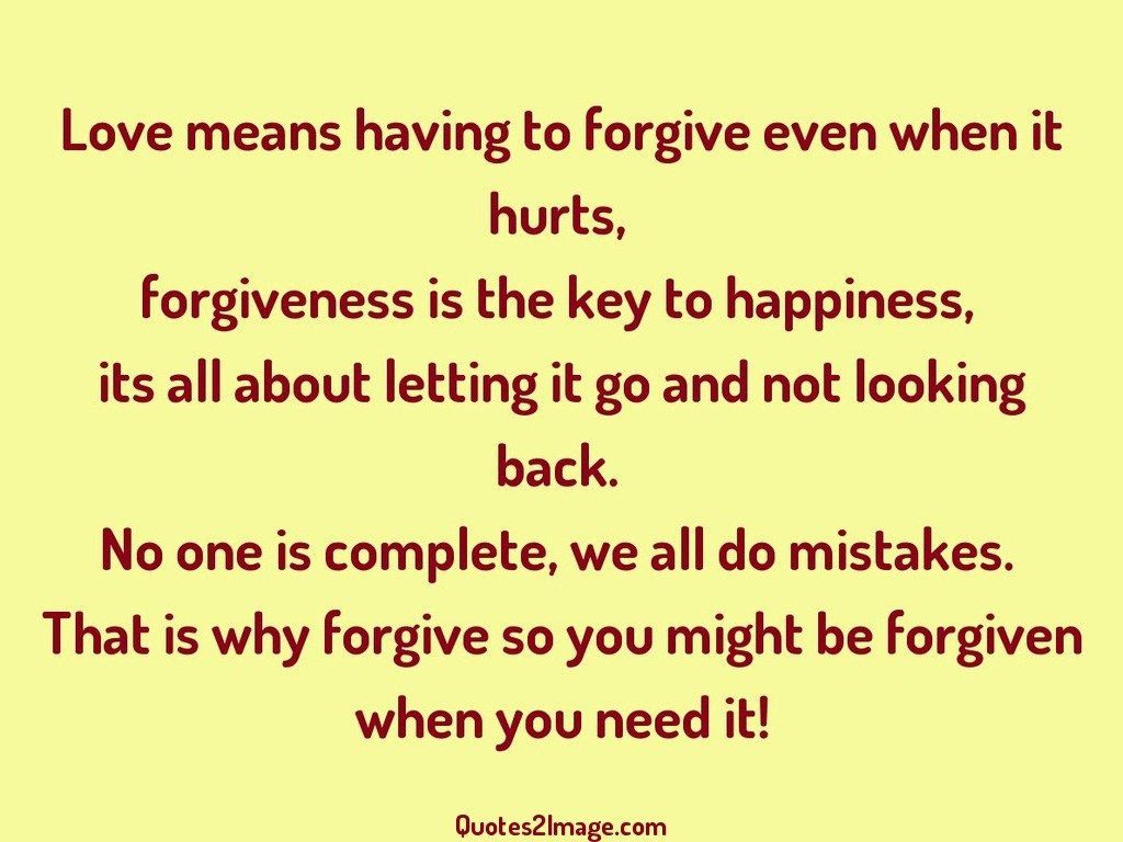 Love means having to forgive even when it hurts