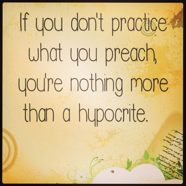 Quotes About Practice What You Preach 34 Quotes