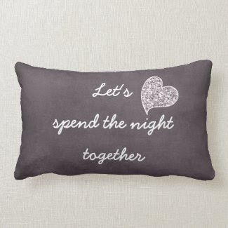 Flirty Romantic love Quote Pillow