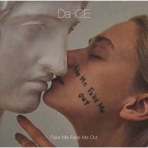 Fake Me Fake Me Out / Da-iCE