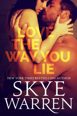 Sale: Love the Way You Lie by Skye Warren