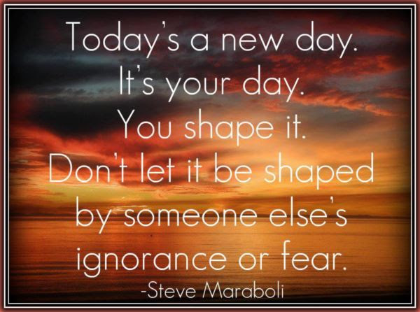 Yoddler Todays A New Day Its Your Day You Shape It Dont Let